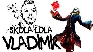 Vladimir - Škola LoL-a sa Sa1nom