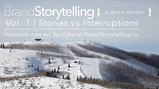 Brand Storytelling: A Docu-Series | Vol. 1 | Stories vs Interruptions