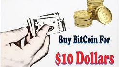 Buying BitCoin for $10-Dollars