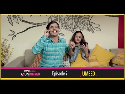 Unmarried | Episode - 7 Umeed | Webseries | POPxo
