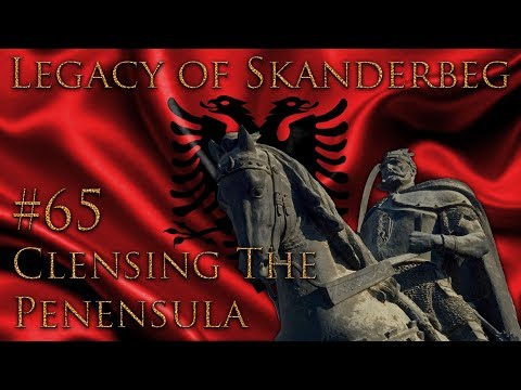#65 Cleansing the Peninsula - Legacy of Skanderbeg - Europa Universalis IV - Ironman Very Hard