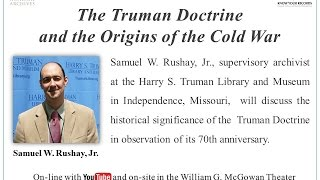 The Truman Doctrine and the Origins of the Cold War (2017 April 19)