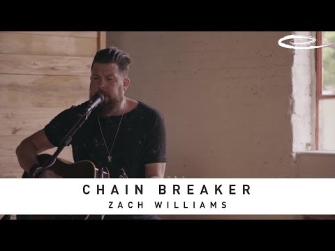 ZACH WILLIAMS  Chain Breaker: Song Session