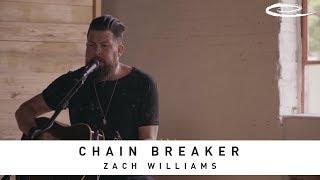 ZACH WILLIAMS - Chain Breaker: Song Session