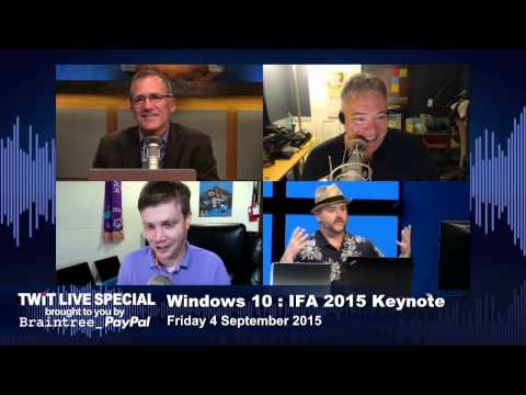 TWiT Live Specials 251: Windows 10: IFA 2015 News Conference
