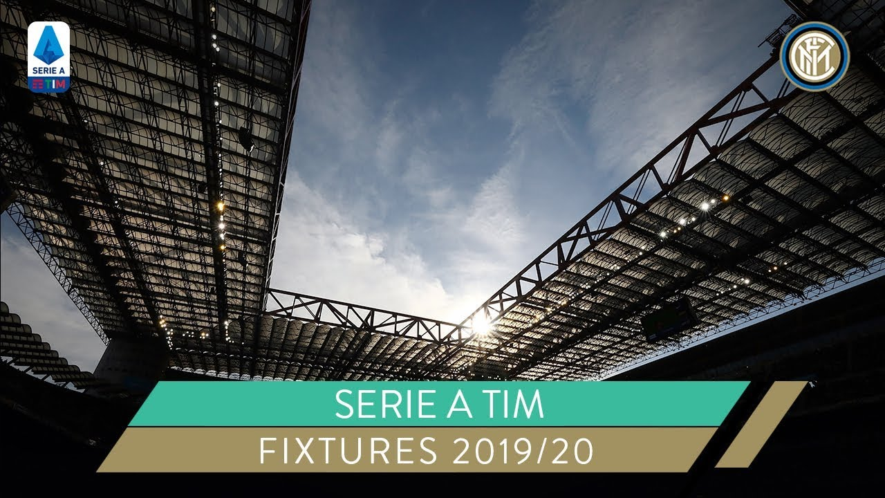 Inter Serie A 2019 20 Fixtures Key Dates Inter Vs