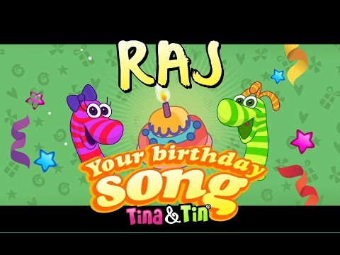 Tina&Tin Happy Birthday RAJ (Personalized Songs For Kids) #PersonalizedSongs
