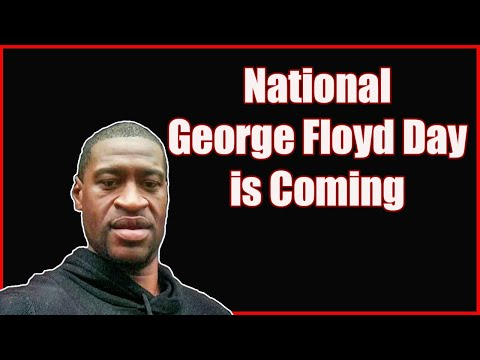George Floyd's Birthday will Become a National Holiday