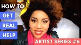 How To Get Help as An Artist- Artists Series