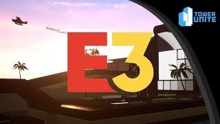 E3 2018 in TOWER UNITE - COMMUNITY EVENT TRAILER
