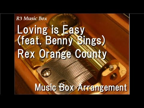 Loving is Easy (feat. Benny Sings)/Rex Orange County [Music Box]