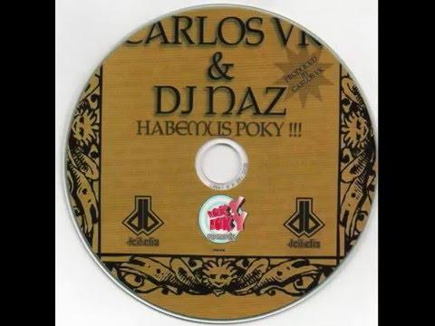 Dcibelia - Carlos VK & Dj Naz - Habemus poky !!! - 2006