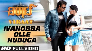 ivanobba olle huduga full video song    viraat    challenging star darshan thoogudeep isha chawla