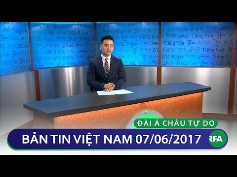 Bản tin Việt Nam cuối ngày 07/06/2017 | RFA Vietnamese News