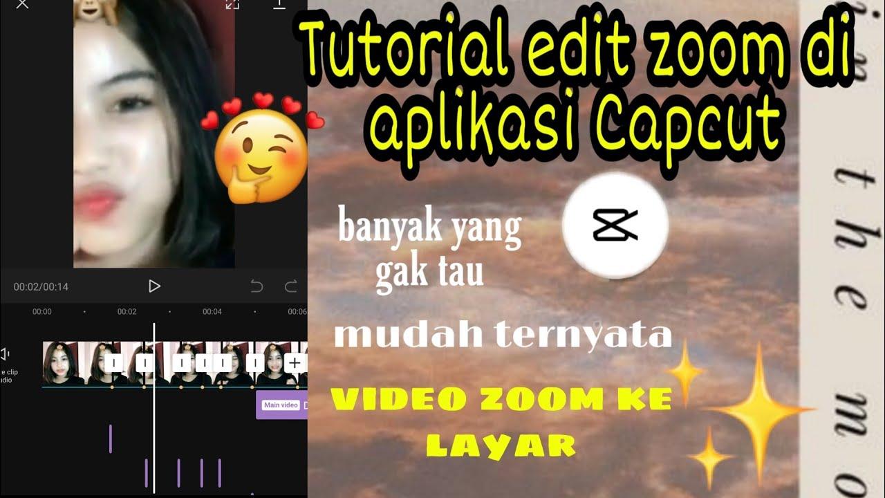 Tutorial Edit Video Jadi Nge Zoom Ke Layar Di Aplikasi Capcut Youtube