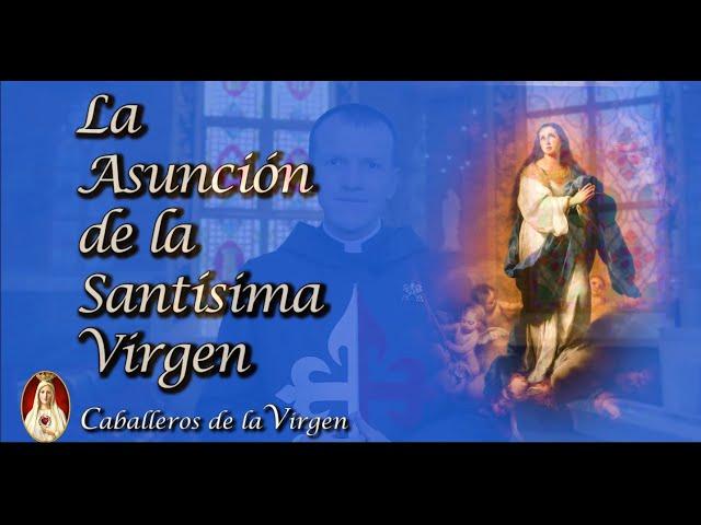 ¿La Virgen murió? ¿Cómo fue la Asunción de Nuestra Señora? P.  Israel Pedrosa E. P.