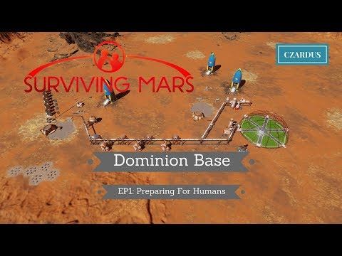 Let's Play Surviving Mars: Dominion Base EP1 - Preparing for Humans