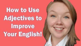 How to use adjectives in English Grammar, English Speaking, and Adjectives in English Writing.