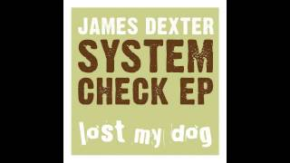 James Dexter - System Check