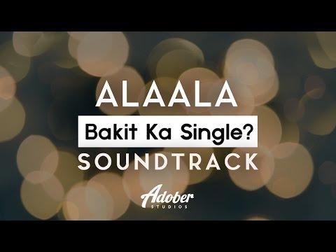 """Bakit Ka Single? - """"Alaala"""" (Official Soundtrack)"""
