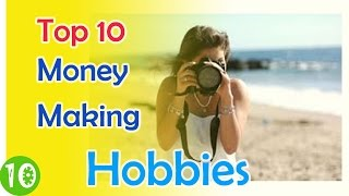 Top 10 Hobbies That Make Money - Most Profitable Hobbies