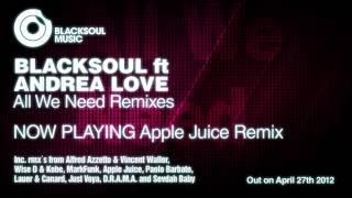 Blacksoul ft Andrea Love - All We Need (Apple Juice Remix)