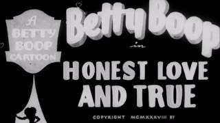 Betty Boop - Honest Love and True (1938) (Opening Titles Recreation)