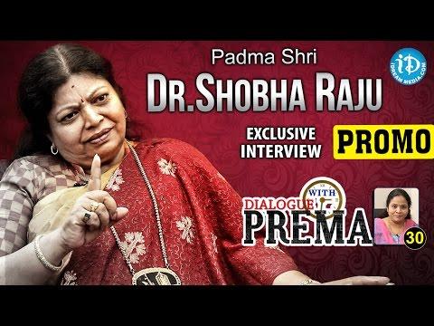Padma Shri Dr Shobha Raju Exclusive Interview - Promo | Dialogue With Prema |Celebration Of Life #30