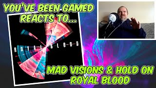 Mad Visions & Hold On - Royal Blood Reactions And Review