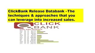 Clickbank Databank -The Techniques & Approaches That You Can Leverage Into Increased Sales.