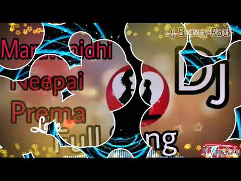 Maruvanidhi Nee Pai Prema Enatiki Aganidhi Nekosam Kachaa Kanta Thadi New Telugu Dj Song
