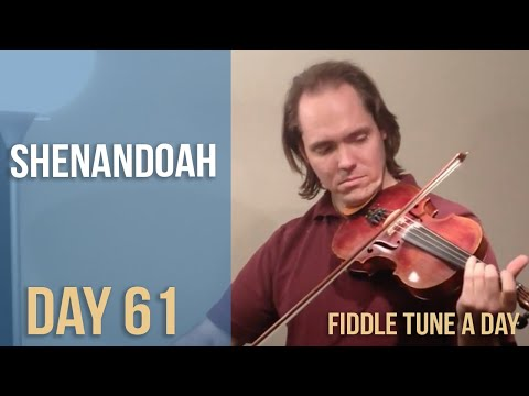 Shenandoah - Fiddle Tune a Day - Day 61