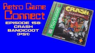 Retro Game Connect #158: Crash Bandicoot (PS1)