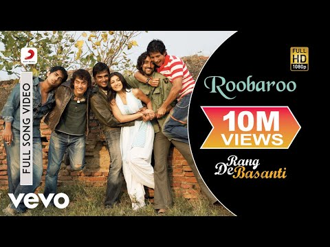 Roobaroo - Rang De Basanti | Amir Khan | A.R. Rahman