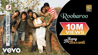 Roobaroo (Full Video Song) | Rang De Basanti