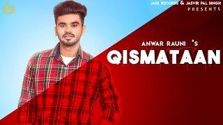 Qismataan | (Full HD) | Anwar Rauni | New Punjabi Songs 2019 | Latest Punjabi Songs