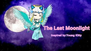 The Last Moonlight (mini movie) Gacha studio