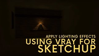 How To Apply Lighting Effects Using Vray For Sketchup