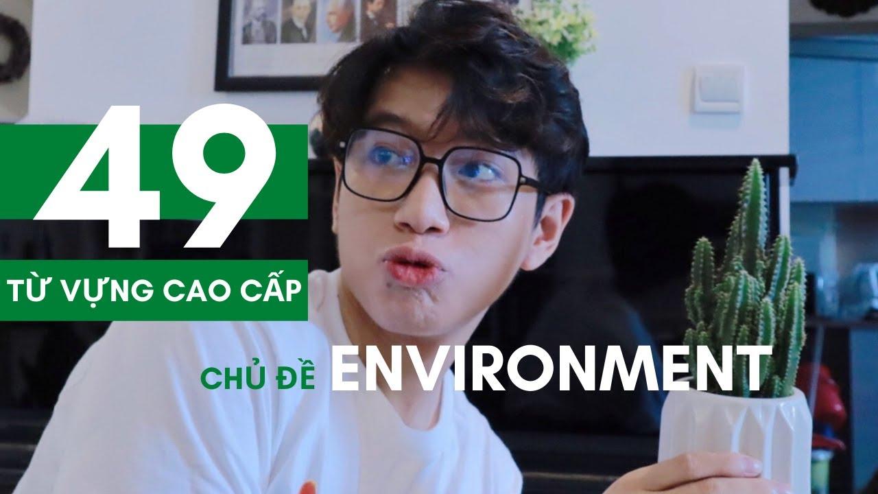 từ vựng tiếng Anh sang chảnh về môi trường – environment // khiêm học