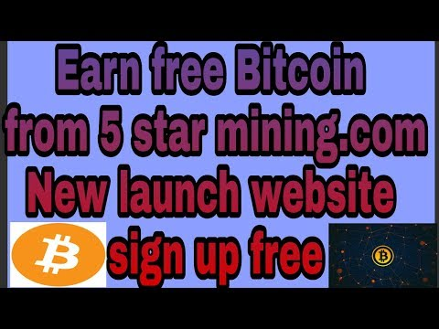 Earn Free Bitcoin From 5 Star Mining.com New Launch Website For Earning Bitcoin Money