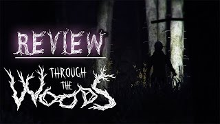 Through The Woods Review