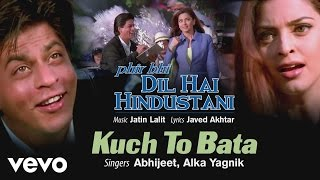 Kuch To Bata Best Song - Phir Bhi Dil Hai Hindustani|Shah Rukh Khan|Juhi|Alka Yagnik