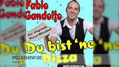 Pizza Song Hit Version 2018 Du bist ne Pizza Fabio Gandolfo