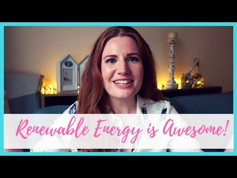 What is Renewable Energy and why is it so awesome!?