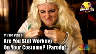 Are You Still Working On Your Costume? [dragoncontv]