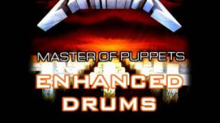 Metallica - Master of Puppets (ENHANCED DRUMS MIX)