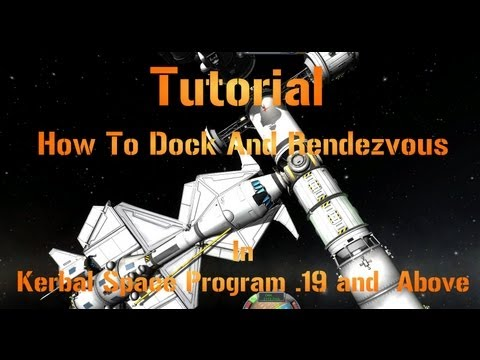 Tutorial Docking And Rendezvous In Kerbal Space Program ...