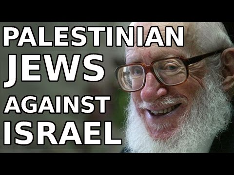 MUST SEE: Palestinian Jews against Israel and Zionism