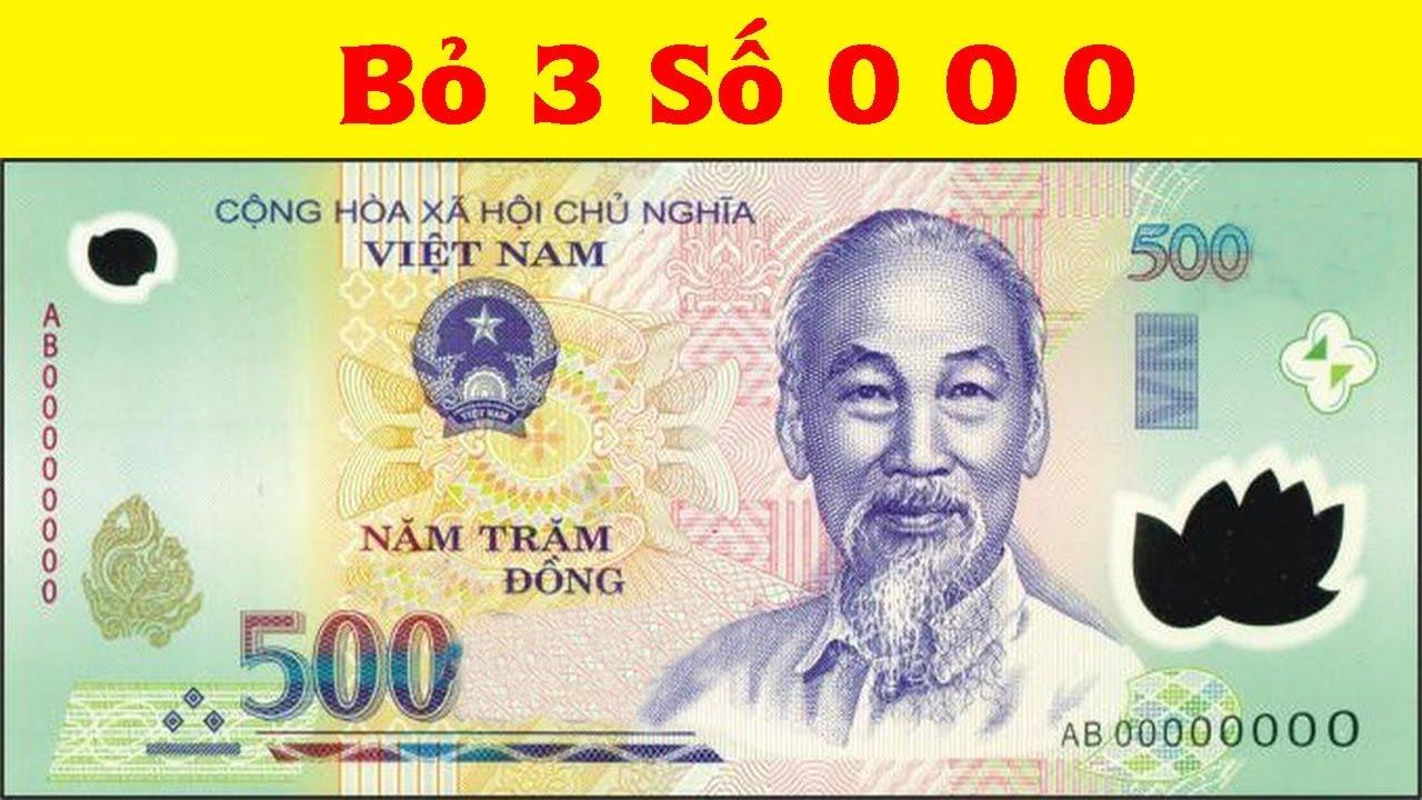 Tại Sao Không Bỏ Đi 3 Số 0 Trên Tiền Việt Nam – Nếu 500.000 VND = 500 VND