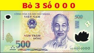 Tại Sao Không Bỏ Đi 3 Số 0 Trên Tiền Việt Nam - Nếu 500.000 VND = 500 VND